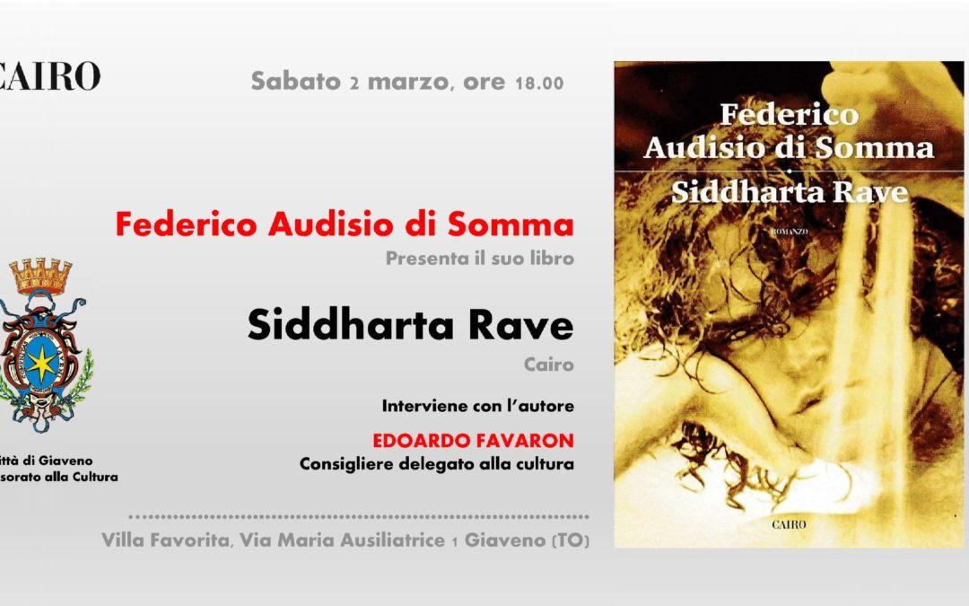 """Presentazione del libro """"Siddharda Rave"""" di Federico Audisio di Somma – sabato 2 marzo 2019"""