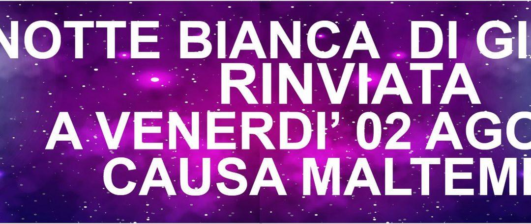 Notte  Bianca  2019  annullata la data di sabato 27 luglio  e rinviata a venerdì 2 agosto 2019