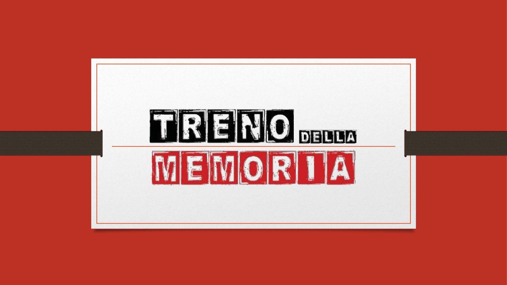 """PROGETTO """"TRENO DELLA MEMORIA"""""""
