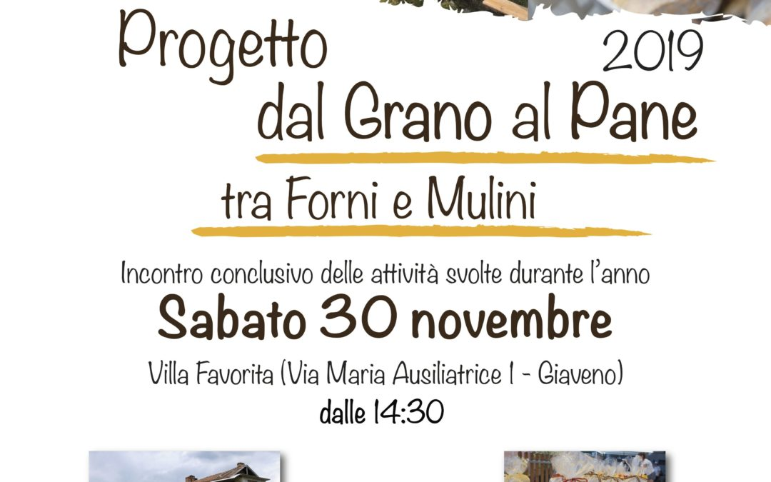 Programma  eventi dal Grano al Pane, tra Forni e Mulini – incontro di chiusura sabato 30 novembre 2019