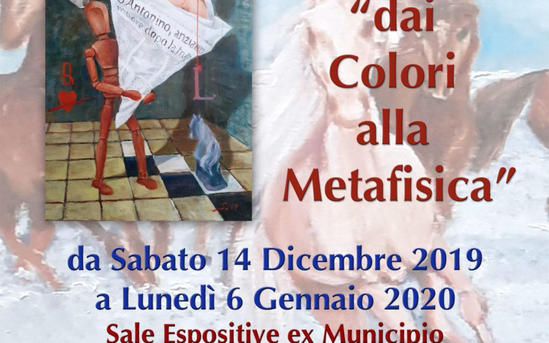 """Mostra di pittura  """"dai colori alla metafisica"""" – dal 14 dicembre al 6 gennaio 2020"""