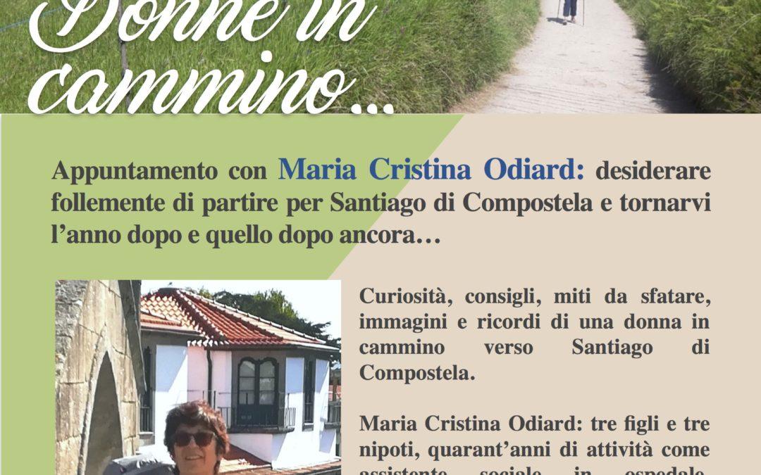 INCONTRO SOSPESO  A DATA DA DEFINIRSI Donne in cammino …  incontro con Maria Cristina Odiard – Venerdì 28 febbraio 2020