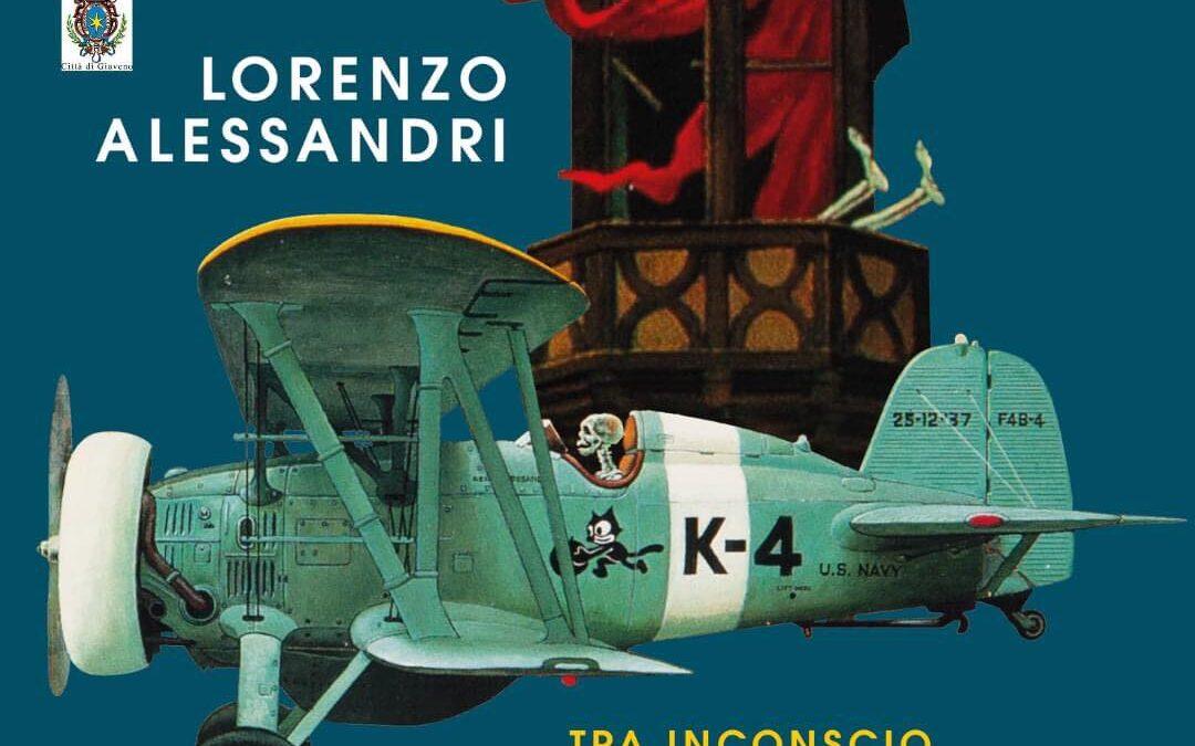 Lorenzo Alessandri tra Inconscio e Surreale.